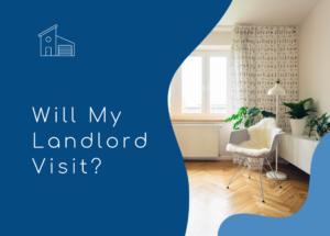 will my landlord visit