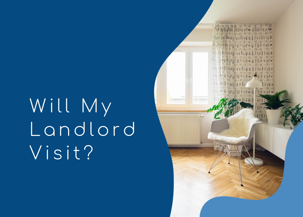 Will My Landlord Visit Our House?